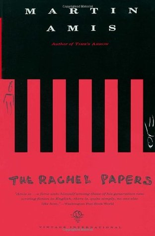 The Rachel Papers by Martin Amis