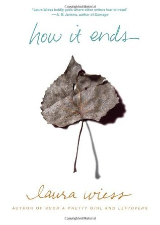 How It Ends by Laura Wiess