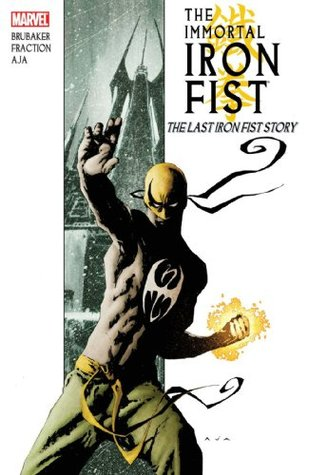 The Immortal Iron Fist, Vol. 1 by Ed Brubaker