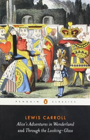 Alice's Adventures in Wonderland & Through the Looking-Glass,... by Lewis Carroll