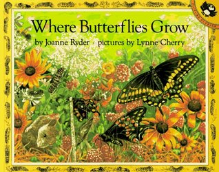 Where Butterflies Grow by Joanne Ryder