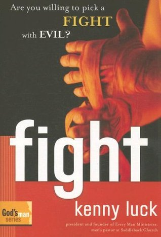 Fight: Are You Willing to Pick a Fight with Evil? (God's Man Series)