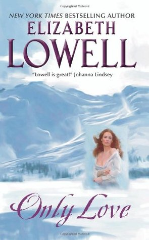 Only Love by Elizabeth Lowell