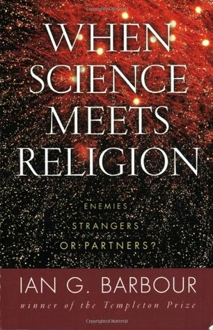 When Science Meets Religion by Ian G. Barbour