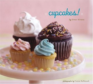Cupcakes! by Elinor Klivans