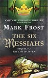 The Six Messiahs (The List of Seven, #2)