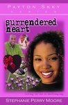 Surrendered Heart (Payton Skky, #5)