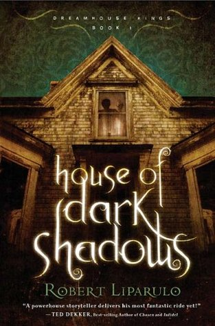 House of Dark Shadows (Dreamhouse Kings, #1)