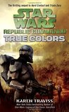 True Colors (Star Wars: Republic Commando, #3)