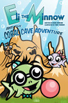 Eli the Minnow and The Coral Cave Adventure by David L. Sterling