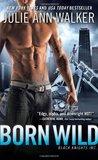 Born Wild (Black Knights Inc., #5)