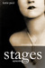 Stages | Episode One by Katie Paul