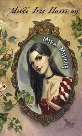 Mira, Mirror by Mette Ivie Harrison