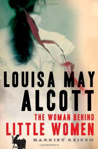 Louisa May Alcott by Harriet Reisen