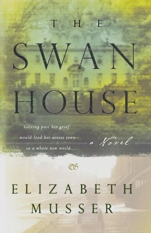 The Swan House by Elizabeth Musser
