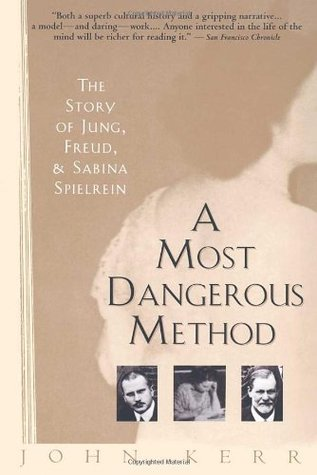 A Most Dangerous Method: The Story of Jung, Freud & Sabina Spielrein