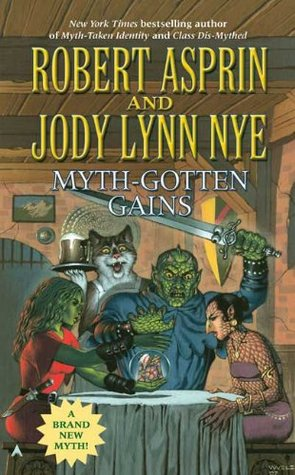 Myth-Gotten Gains by Robert Lynn Asprin