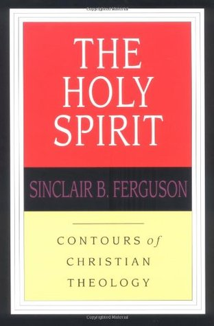 The Holy Spirit by Sinclair B. Ferguson