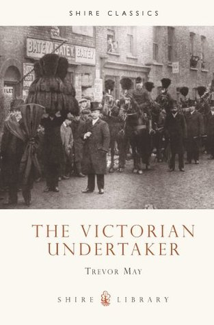 The Victorian Undertaker by Trevor May