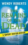 The Remains of the Dead (A Ghost Dusters Mystery, #1)