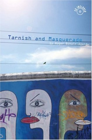 Tarnish and Masquerade