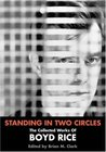 Standing in Two Circles by Boyd Rice