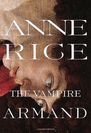 The Vampire Armand (The Vampire Chronicles, #6)