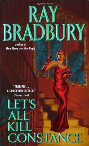 Let's All Kill Constance by Ray Bradbury