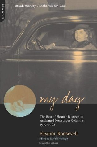 My Day: The Best of Eleanor Roosevelt's Acclaimed Newspaper Columns 1936-62