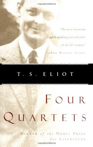 Four Quartets by T.S. Eliot
