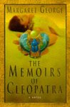 The Memoirs of Cleopatra by Margaret George