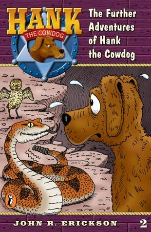 The Further Adventures of Hank the Cowdog by John R. Erickson