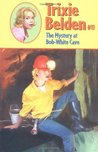 The Mystery at Bob-White Cave (Trixie Belden #11)