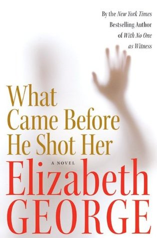 What Came Before He Shot Her by Elizabeth  George