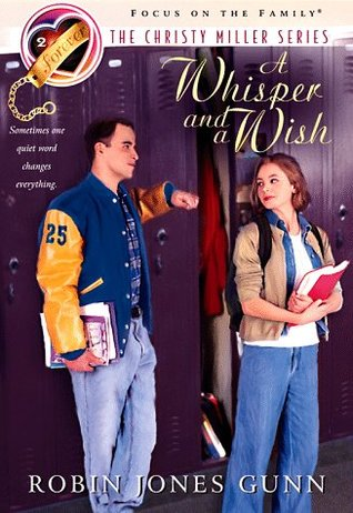A Whisper and a Wish (Christy Miller, #2)