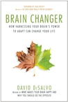 Brain Changer: How Harnessing Your Brain's Power to Adapt Can Change Your Life