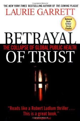 Betrayal of Trust by Laurie Garrett