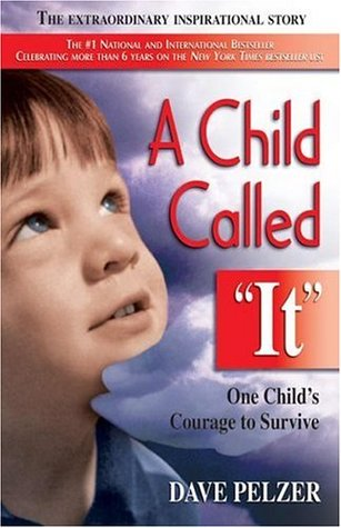 "A Child Called ""It"" by Dave Pelzer"