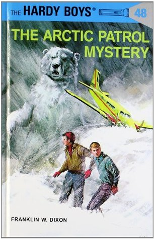 The Arctic Patrol Mystery by Franklin W. Dixon
