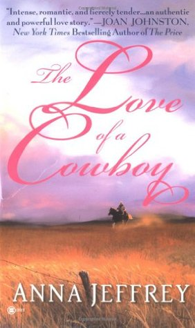 The Love Of A Cowboy by Anna Jeffrey