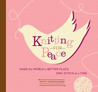 Knitting for Peace by Betty Christiansen