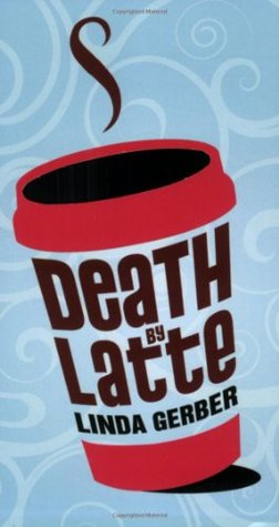 Death by Latte by Linda Gerber
