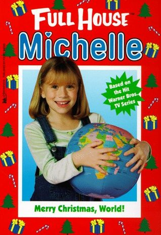 Merry Christmas, World! (Full House: Michelle, #23)