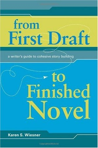 From First Draft To Finished Novel by Karen Wiesner