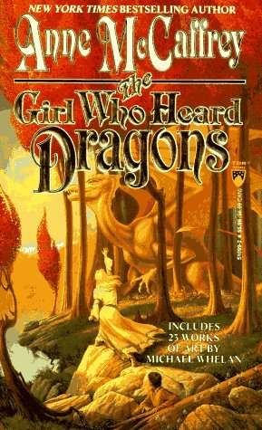 The Girl Who Heard Dragons by Anne McCaffrey