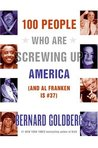 100 People Who Are Screwing Up America: (And Al Franken Is #37)