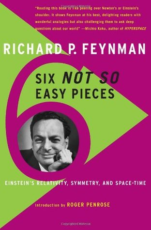 Six Not-So-Easy Pieces by Richard Feynman