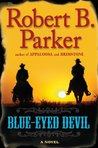 Blue-Eyed Devil (Virgil Cole & Everett Hitch, #4)