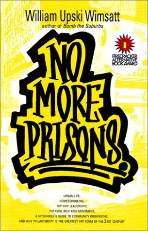 No More Prisons by William Upski Wimsatt