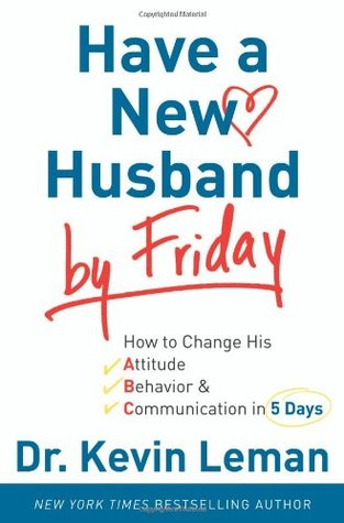 Have a New Husband by Friday by Kevin Leman